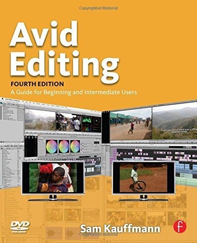 Avid Editing: A Guide for Beginning and Intermediate Users by Sam Kauffmann (2009-02-02)