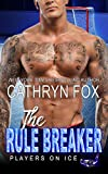 The Rule Breaker (Players on Ice Book 9) (English Edition)