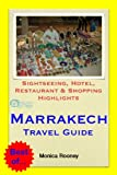Marrakech, Morocco Travel Guide - Sightseeing, Hotel, Restaurant & Shopping Highlights (Illustrated) (English Edition)