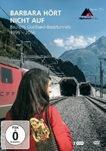 Barbara hört nicht auf: Bau des Gotthard-Basistunnels 1999-2016 DVD (deutsch/französisch/italienisch/englisch)