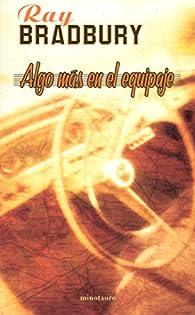 Algo Mas En El Equipaje par Ray Bradbury