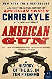 American Gun: A History of the U.S. in Ten Firearms (P.S.) (English Edition)