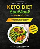 The Essential Keto Diet Cookbook 2019-2020: Lose Weight with Quick and Easy Ketogenic