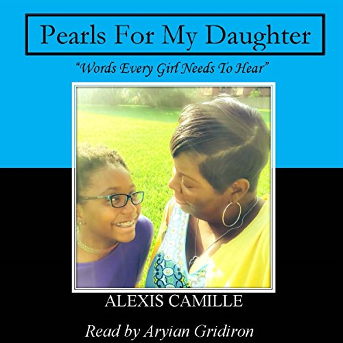 Pearls for My Daughter: 'Words Every Girl Needs to Hear' audiobook cover art