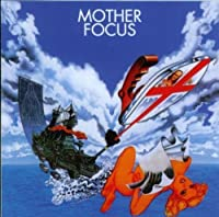Mother Focus by Focus (2001-05-08)