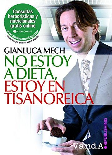 No estoy a dieta, estoy en Tisanoreica (Spanish Edition)