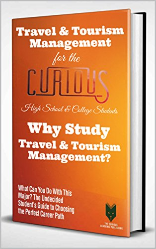 Travel & Tourism for the Curious : Why Study Travel & Tourism Management? (English Edition)