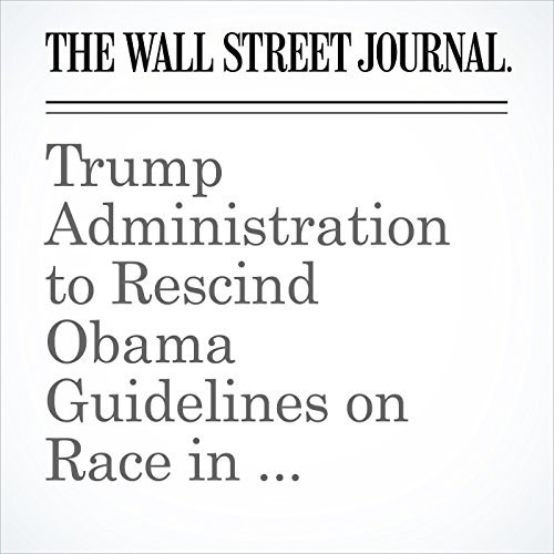 Trump Administration to Rescind Obama Guidelines on Race in College Admissions copertina