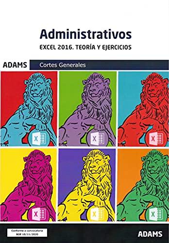 Excel 2010. Teoría y Ejercicios. Administrativos Cortes Generales