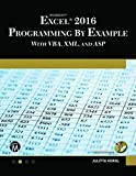 Microsoft Excel 2016 Programming by Example with VBA, XML, and ASP