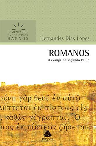 Romanos: O evangelho segundo Paulo (Comentários expositivos Hagnos)