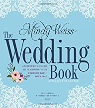 The Wedding Book: An Expert's Guide to Planning Your Perfect Day--Your Way