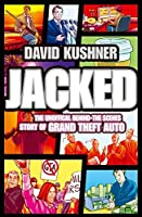Jacked: The Rockstar Story of Guns, Games and Grand Theft Auto