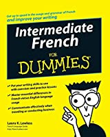 Intermediate French For Dummies (For Dummies Series)