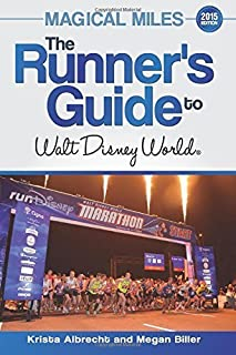 Magical Miles: The Runner's Guide to Walt Disney World 2015 by Albrecht, Krista, Biller, Megan (December 11, 2014) Paperback