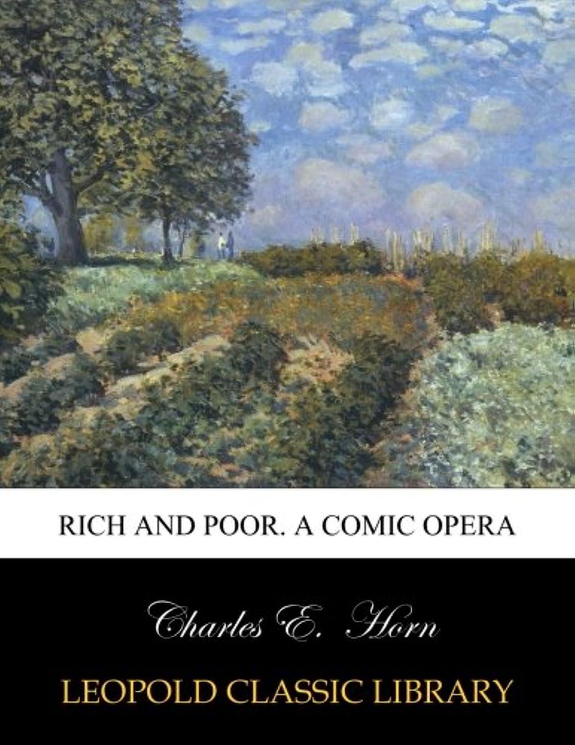 噴出する本部サイクルRich and Poor. A Comic Opera