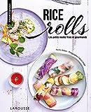 Rice rolls - Les petits roulés frais et gourmands