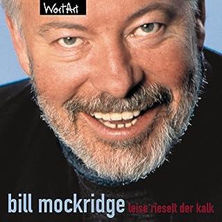 Leise rieselt der Kalk                   Autor:                                                                                                                                 Bill Mockridge                               Sprecher:                                                                                                                                 Bill Mockridge                      Spieldauer: 1 Std. und 17 Min.     6 Bewertungen     Gesamt 4,7