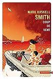Coup de vent: À la croisée des genres, un roman d'aventures et d'action hilarant sur la cupidité et le cynisme du capitalisme (TOTEM)