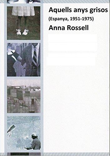Aquells anys grisos: (Espanya 1950-1975) (Catalan Edition)