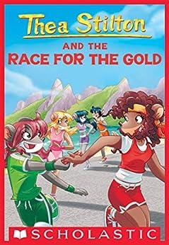 Thea Stilton and the Race for the Gold (Thea Stilton #31) by [Thea Stilton]