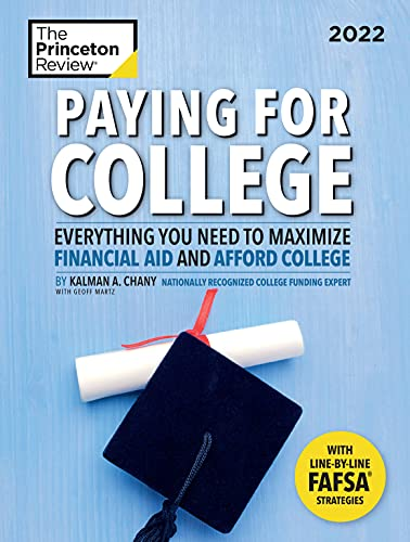 Paying for College, 2022: Everything You Need to Maximize Financial Aid and Afford College (2021) (C
