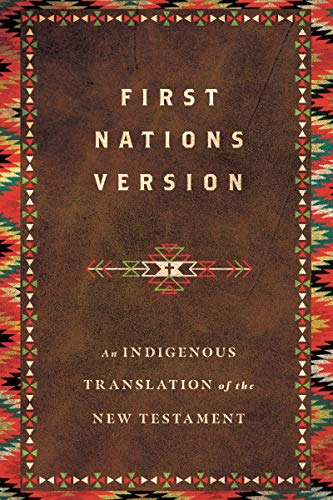 Compare Textbook Prices for First Nations Version: An Indigenous Translation of the New Testament  ISBN 9780830813599 by Wildman, Terry M.,First Nations Version Translation Council Translation Council
