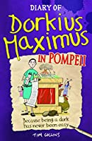 Diary of Dorkius Maximus in Pompeii