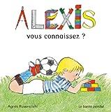 Alexis - Vous connaissez ?