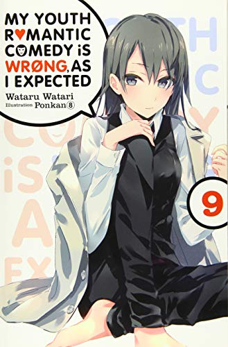 My Youth Romantic Comedy is Wrong, As I Expected @ comic, Vol. 9 (light novel)