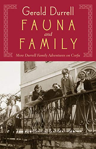 Fauna and Family: More Durrell Family Adventures on Corfu