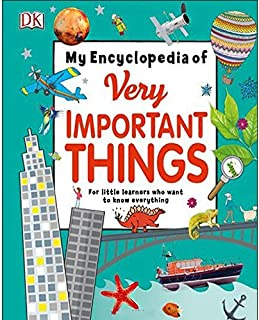 My Encyclopedia of Very Important Things For Little Learners Who Want to Know Everything - Hardcover