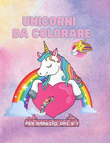 UNICORNI DA COLORARE: divertente libro da colorare con unicorni, le illustrazioni sono facili e grandi adatte a bambine e bambini dai 3 ai 8 anni.