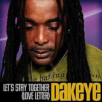 Let's Stay Together (Love Letter)