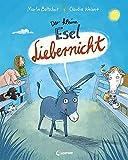 Der kleine Esel Liebernicht: Witziges Bilderbuch zum Vorlesen für Kinder ab 4 Jahre
