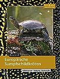 Europäische Sumpfschildkröten: Lebensweise, Haltung, Nachzucht...