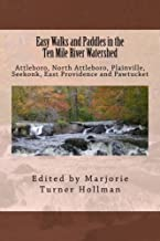 Easy Walks and Paddles in the Ten Mile River Watershed: Attleboro, North Attleboro, Plainville, Seekonk, East Providence and Pawtucket (Easy  Walks in Massachusetts) (Volume 3)