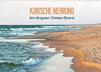 Kurische Nehrung: am laengsten Ostsee-Strand (Wandkalender 2022 DIN A2 quer): Die Kurische Nehrung: 98 Kilometer traumhafter Strand (Monatskalender, 14 Seiten )