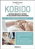 Kobido - Soins de beauté et autres rituels secrets des japonaises