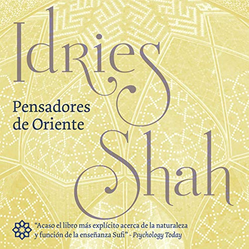 Pensadores de Oriente [Thinkers of the East]                   De :                                                                                                                                 Idries Shah                               Lu par :                                                                                                                                 Matiaas Gonzalez                      Durée : 4 h et 54 min     Pas de notations     Global 0,0