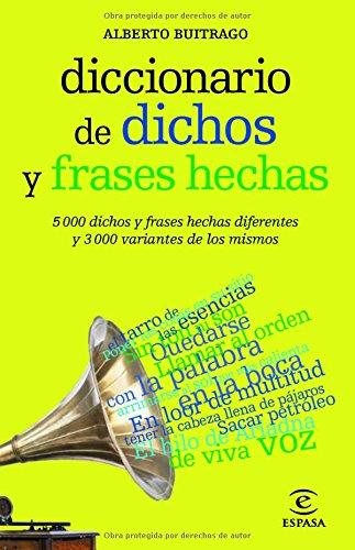 Diccionario de dichos y frases hechas (DICCIONARIOS LEXICOS)