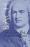 Johann Sebastian Bach, Volume I (Dover Books on Music, Music History)