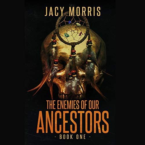 The Enemies of Our Ancestors Audiobook By Jacy Morris cover art
