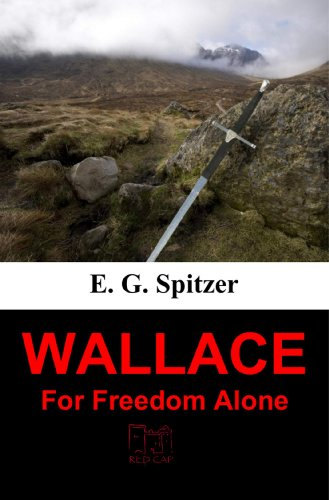 WALLACE: For Freedom Alone (English Edition)