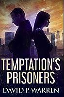Temptation's Prisoners: Premium Hardcover Edition