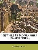 Histoire Et Biographies Canadiennes...