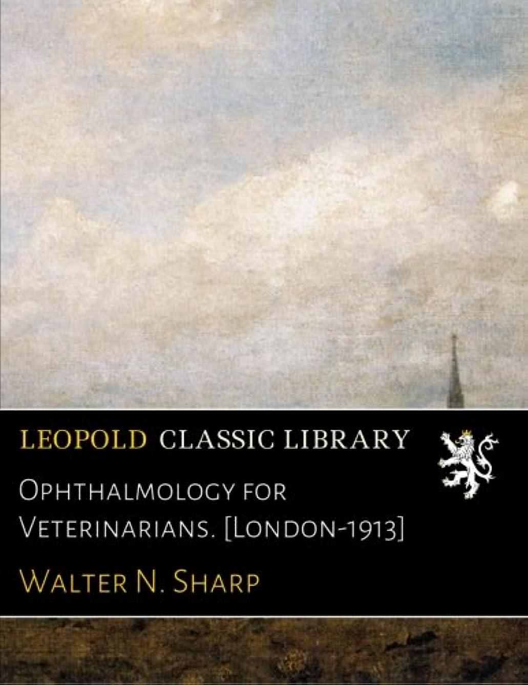 起きろホイットニーダイバーOphthalmology for Veterinarians. [London-1913]
