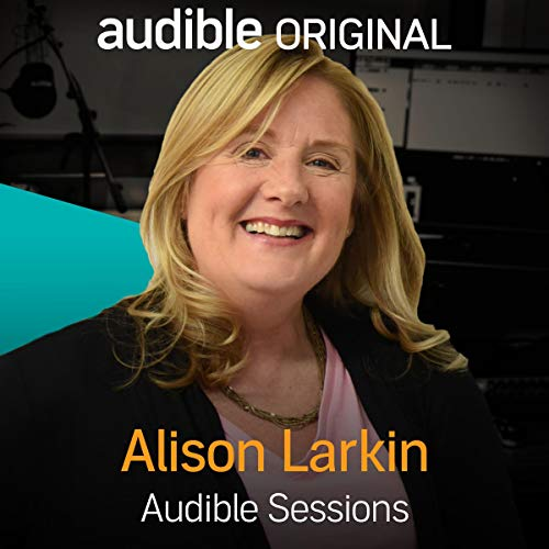Alison Larkin     Audible Sessions: FREE Exclusive Interview              By:                                                                                                                                 Robin Morgan                               Narrated by:                                                                                                                                 Alison Larkin                      Length: 18 mins     3 ratings     Overall 4.7