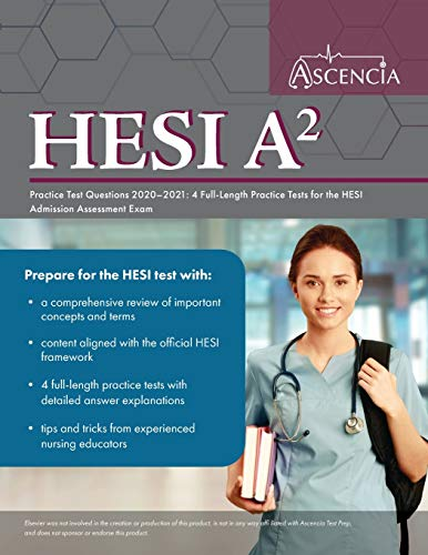 HESI A2 Practice Test Questions 2020-2021: 4 Full-Length Practice Tests for the HESI Admission Asses