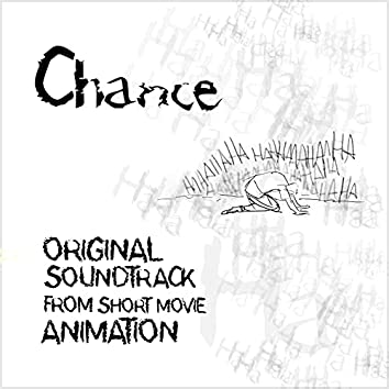 Chance - Original Soundtrack From Short Movie Animation